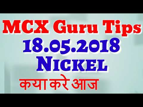 MCX Nickel Commodity Tips Trading Techniques Strategy by MCX GURU 18.05.2018