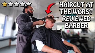 Getting a HAIRCUT At The WORST REVIEWED BARBER In My City