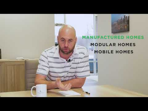 Manufactured Homes & What You Need to Know