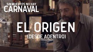 El Origen - Sin Muertos No Hay Carnaval - Desde Adentro ( Episodio 1)
