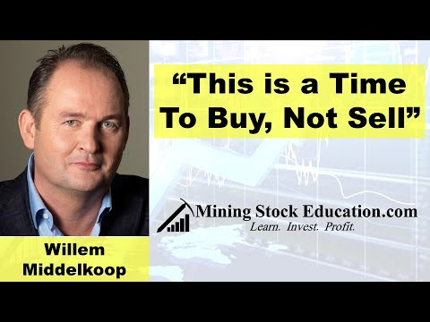 """This is a Time to Buy, Not Sell"" says Mining Stock Fund Manager Willem Middelkoop"