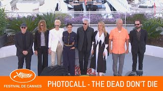 THE DEAD DON'T DIE - Photocall - Cannes 2019 - VF