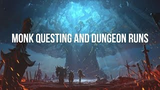 Monk Questing and Dungeon Runs - World Of Warcraft Legion