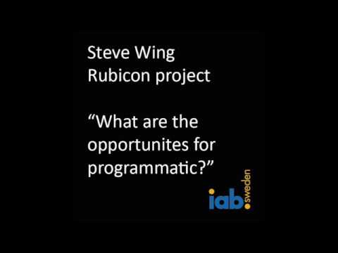 """Steve Wing, Rubicon project """"Opportunities for programmatic"""""""
