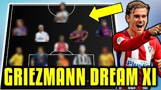 Antoine Griezmann Chooses His Dream Team XI (All-Time Favourite) *UPDATE*
