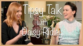 Tipsy Talk with Daisy Ridley
