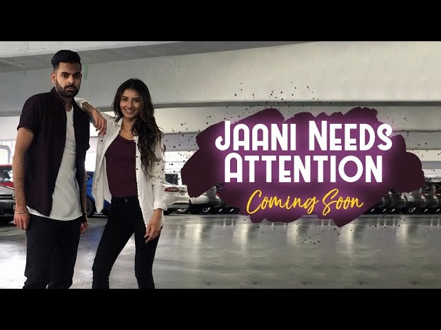 Jaani Needs Attention - Ericka Virk ft. Sohalarious | Dance with Filme