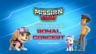 👍 Mission PAW: Pups Save a Royal Concert 👍