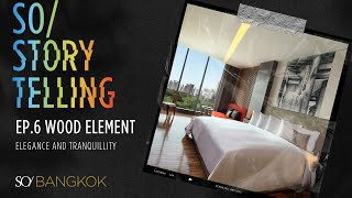 EP.6 Wood Element - Elegance and Tranquillity