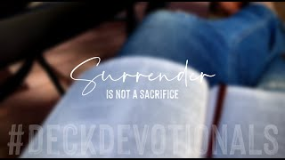 Surrender is not a Sacrifice | DeckDevotional Thought