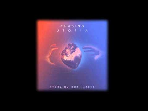 Story Of Our Hearts (Single) - Chasing Utopia