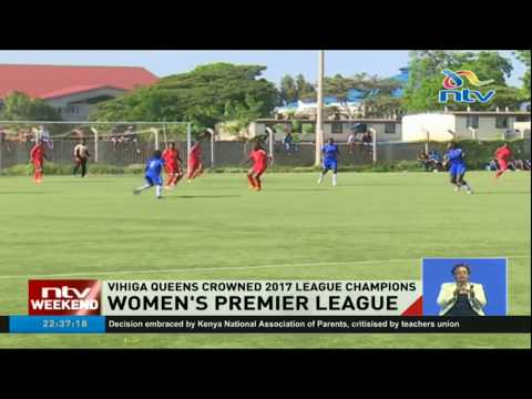 Vihiga Queens crowned 2017 league Champions