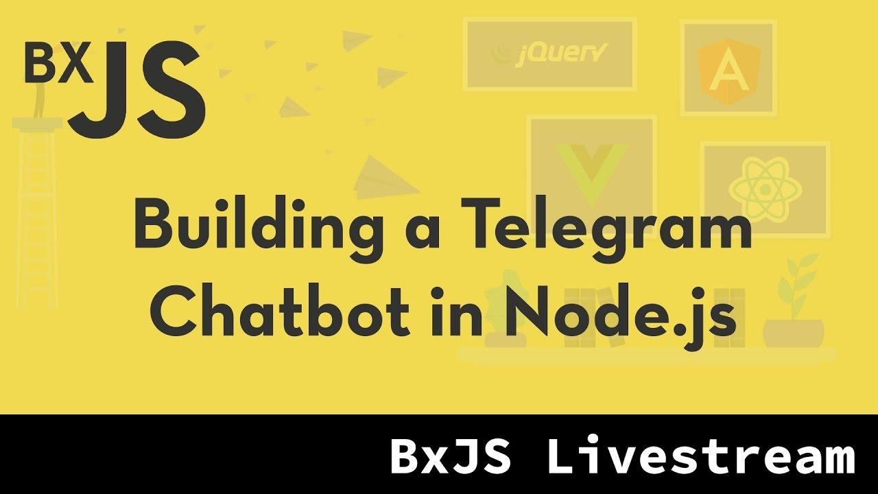 BxJS - Building a Telegram Chatbot in Node js