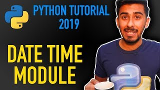 19 - how to work with datetime in python (Python tutorial for beginners 2019)