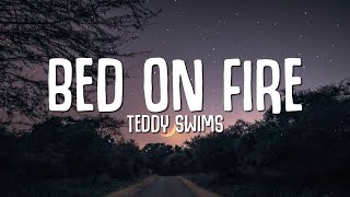 Download Teddy Swims - Bed On Fire (Lyrics)