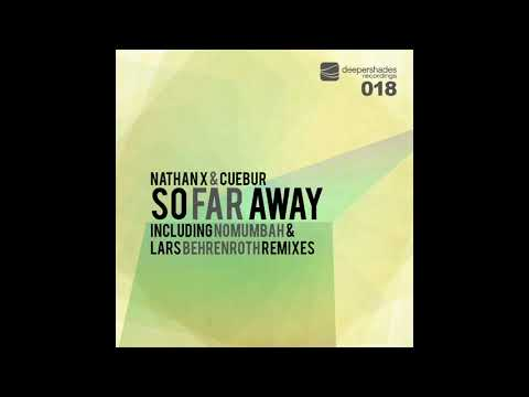 Nathan X & Cuebur - So Far Away (Nomumbah Remix) - Deeper Shades Recordings