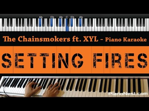 The Chainsmokers - Setting Fires ft. XYL - Piano Karaoke / Sing Along / Cover with Lyrics