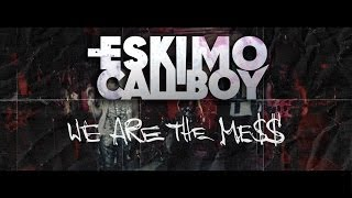 Eskimo Callboy - We Are The Mess (OFFICIAL VIDEO) YouTube Videos