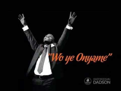 Wo Ye Onyame By Pastor Edwin Dadson
