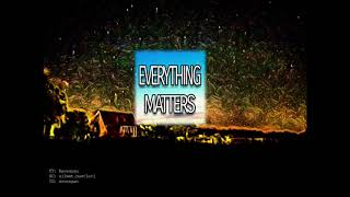 """EVERYTHING MATTERS"" Emotional Storytelling Piano Rap Beat 