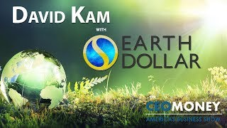 David Kam about how the asset backed Earth Dollar can restore the environment and overcome poverty