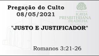 Pregação (Justo e justificador) - 08/05/2021