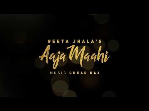 Aaja Maahi   Geeta Jhala   Music & Sound   First Look   Onkar Raj