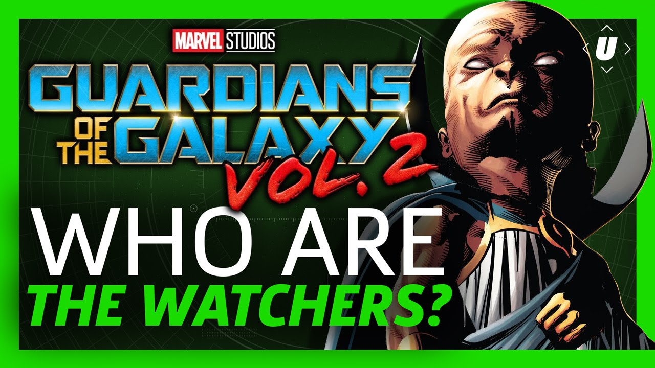 Who the Hell are the Watchers? - Guardians of the Galaxy Vol 2