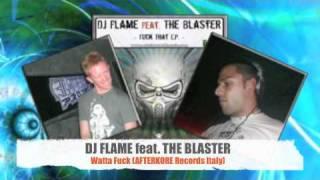 DJ FLAME feat. THE BLASTER - Watta Fuck