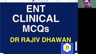 Comprehensive Discussion of 70 ENT Clinical Statement based Questions.  Rajiv Dhawan ENT Educator