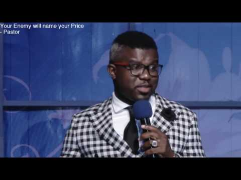 Your Enemies will name your price - Pastor HolyMike