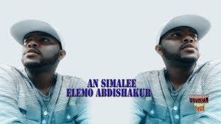 Elemo Abdishakur - An Simalee - New Oromo Music 2019 Official Audio