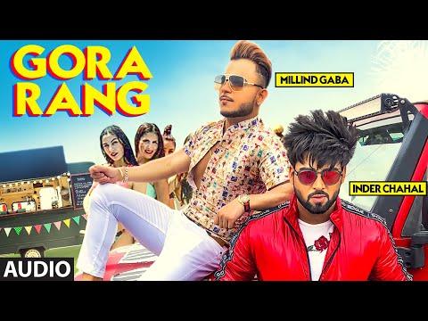 Gora Rang: Inder Chahal, Millind Gaba (Audio Song) Rajat Nagpal | Nirmaan | Shabby | Punjabi Songs