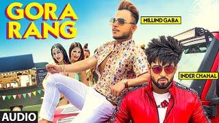 Gora Rang Inder Chahal Millind Gaba Audio Song Rajat Nagpal Nirmaan Shabby Punjabi Songs