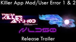 TRON 2.0 - KILLER APP Mod and User Error Release Trailer