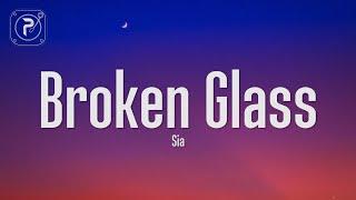 Sia - Broken Glass (Lyrics)
