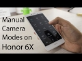 Honor 6x Different Camera Modes & Manual Pro Modes