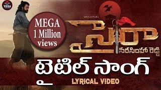 Saira Narasimha Reddy Title Song Lyrical Video | Chiru 151 Movie Saira | Yoda Media.mp3