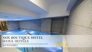 Nox Boutique Hotel - Seoul Hot…