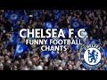 FUNNIEST FOOTBALL CHANTS   CHELSEA F.C. (WITH LYRICS)