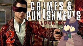 Gardening. It's definitely gardening. - SHERLOCK HOLMES: CRIMES AND PUNISHMENTS - Part 2