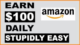 EARN $100 PER DAY ON AMAZON WITH COPY AND PASTE Available Worldwide (Make Money Online)