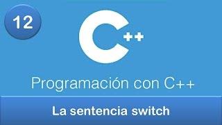 12. Programación en C++    Condicionales    La sentencia switch
