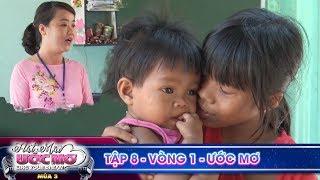 Hát mãi ước mơ 3 | TẬP 8 Vòng 1: Khâm phục trước tấm lòng cô giáo trẻ hơn 10 năm