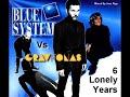 Blue System Vs Gravitonas 6 Lonely Years mp3