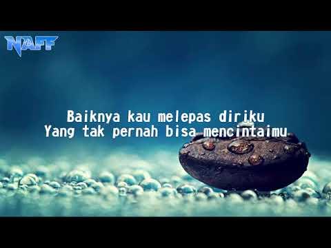 Download Mp3 NAFF - YANG TAK PERNAH BISA MENCINTAIMU di ZingLagu.Com