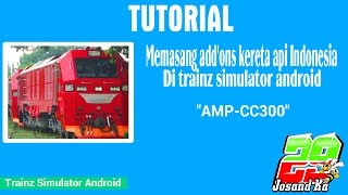 [TUTORIAL] Memasang add'ons kereta api Indonesia Trainz Simulator AndroidHD