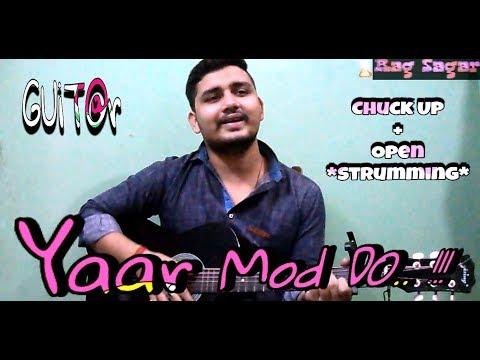 yaar-mod-do- -4k- -punjabi-song- -mixup-strumming-(open+chuck_up)- -guitar-version- -rag-sagar