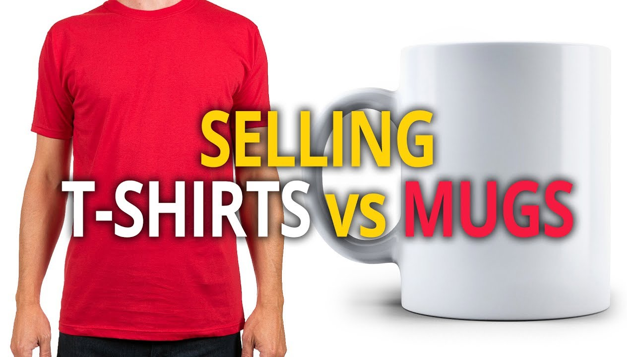 Should you sell t shirts or mugs online youtube for Sell t shirt online