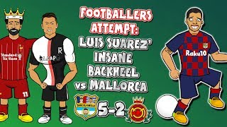 Footballers attempt Luis Suarez' backheel goal vs Mallorca! ► 442oons x Onefootball